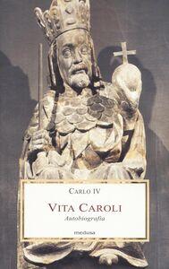 Libro Vita Caroli. Autobiografia Carlo IV