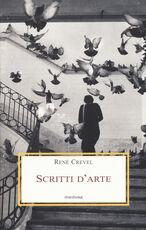 Libro Scritti d'arte René Crevel
