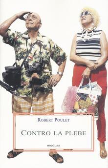 Contro la plebe - Robert Poulet - copertina
