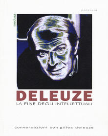 Deleuze. La fine degli intellettuali.pdf