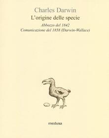 L' origine delle specie. Abbozzo del 1842. Comunicazione del 1858 (Darwin-Wallace) - Charles Darwin - copertina