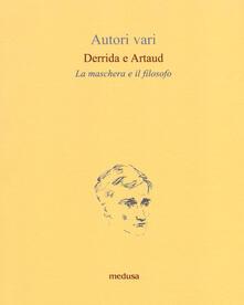 Daddyswing.es Derrida e Artaud. La maschera e il filosofo Image