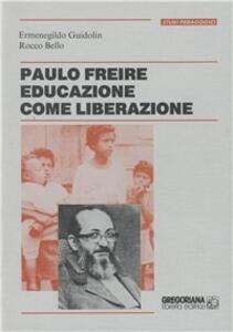 Paulo Freire, educazione come liberazione