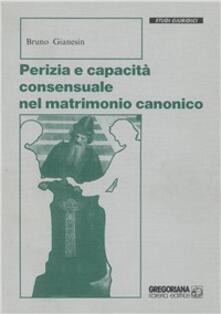 Perizia e capacità consensuale nel matrimonio canonico - Bruno Gianesin - copertina