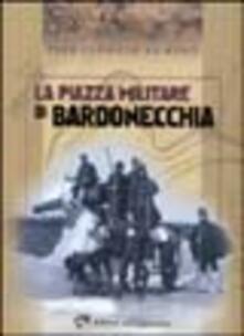 La piazza militare di Bardonecchia - Pier Giorgio Corino - copertina