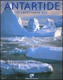 Antartide. Il continente blu - David McGonigal,Lynn Woodworth - copertina
