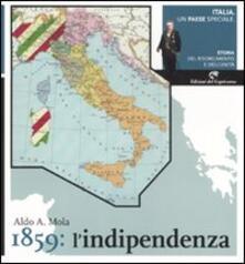 Italia, un paese speciale. Storia del Risorgimento e dell'Unità. Vol. 2: 1859: l'indipendenza. - Aldo A. Mola - copertina