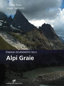 Itinerari escursionistici nelle Alpi Graie - Claudio Trova,Diego Vaschetto - copertina