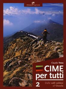 Cime per tutti. Vol. 2: Dalle valli Valdesi allOssola..pdf