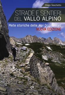 Listadelpopolo.it Strade e sentieri del Vallo Alpino. Mete storiche delle Alpi occidentali Image