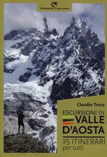 Escursioni in Valle d'Aosta. 25 itinerari per tutti - Claudio Trova - copertina