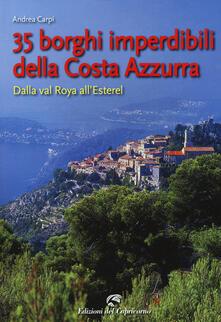35 borghi della Costa Azzurra. Dalla val Roya all'Esterel - Andrea Carpi - copertina
