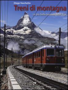 Camfeed.it Treni di montagna. Le più belle ferrovie delle Alpi Image