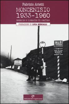 Moncenisio 1933-1960. Memorie e cronache di confine - Fabrizio Arietti - copertina