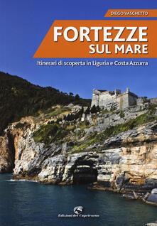 Daddyswing.es Fortezze sul mare. Itinerari di scoperta in Liguria e Costa Azzurra Image