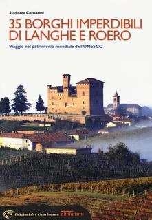 35 borghi imperdibili di Langhe e Roero. Viaggio nel patrimonio mondiale dell'Unesco - Stefano Camanni - copertina