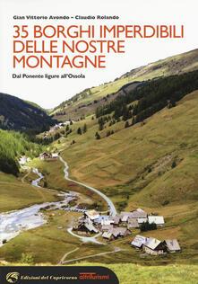 Camfeed.it 35 borghi imperdibili delle nostre montagne. Dal Ponente ligure all'Ossola Image