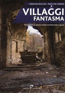 Ascotcamogli.it Villaggi fantasma. Passeggiate su antichi sentieri tra Piemonte e Liguria Image