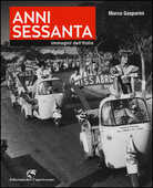 Libro Anni Sessanta. Immagini dell'Italia Marco Gasparini