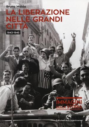 La liberazione nelle grandi città (1943-1945)