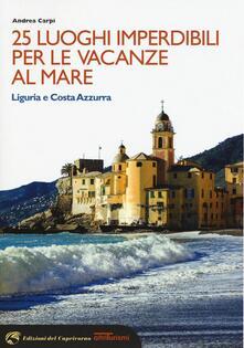 Vitalitart.it 25 luoghi imperdibili per le vacanze al mare. Liguria e Costa Azzurra Image