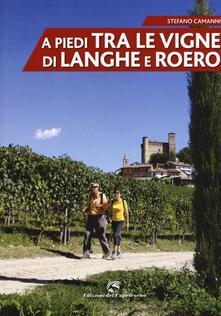 A piedi tra le vigne di Langhe e Roero - Stefano Camanni - copertina
