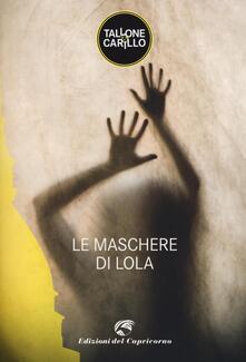 Listadelpopolo.it Le maschere di Lola Image