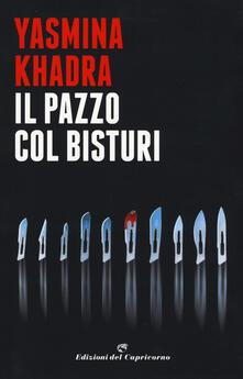 Il pazzo col bisturi - Yasmina Khadra,Roberto Marro - copertina