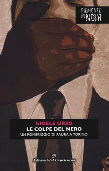 Le colpe del nero. Un pomeriggio di paura a Torino - Gioele Urso - copertina