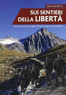 Steamcon.it Sui sentieri della libertà. Escursioni sui percorsi partigiani in Piemonte, Valle d'Aosta e Lombardia Image