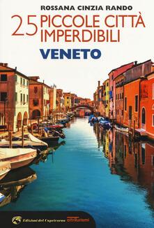 25 piccole città imperdibili del Veneto - Rossana Cinzia Rando - copertina