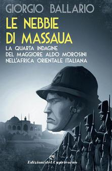 Promoartpalermo.it Le nebbie di Massaua. La nuova indagine del maggiore Aldo Morosini nell'Africa orientale italiana Image