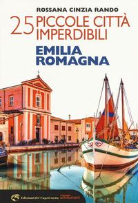 25 piccole città imperdibili dell'Emilia Romagna - Rando Rossana Cinzia - wuz.it