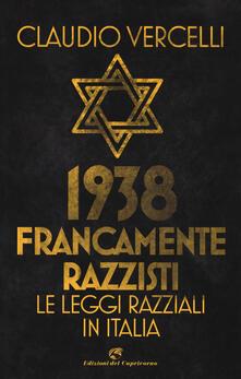 Camfeed.it 1938. Francamente razzisti. Le leggi razziali in Italia Image