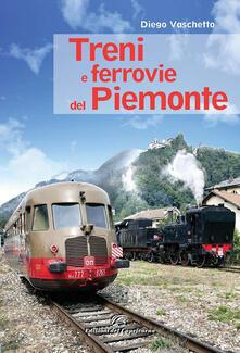 Osteriacasadimare.it Treni e ferrovie del Piemonte. Ediz. a colori Image