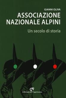 Associazione nazionale alpini. Un secolo di storia - Gianni Oliva - copertina