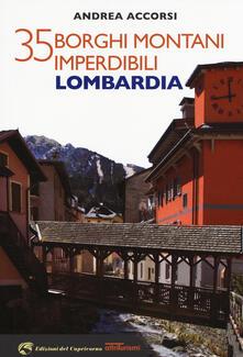 35 borghi montani imperdibili. Lombardia - Andrea Accorsi - copertina