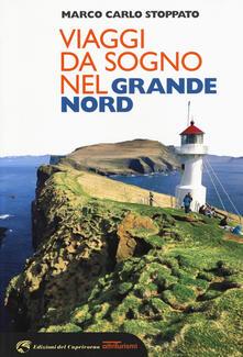 Viaggi da sogno nel grande Nord - Carlo Stoppato Marco - copertina