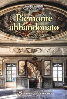 Squillogame.it Piemonte abbandonato. Ediz. illustrata Image