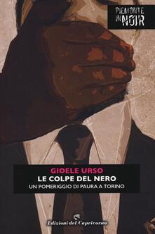 Le colpe del nero. Un pomeriggio di paura a Torino - Gioele Urso - ebook