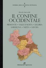 Storia dei confini d'Italia. Il confine occidentale. Piemonte, Valle D'Aosta, Liguria, Sardegna, Nizza, Savoia