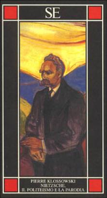 Nietzsche, il politeismo e la parodia - Pierre Klossowski - copertina