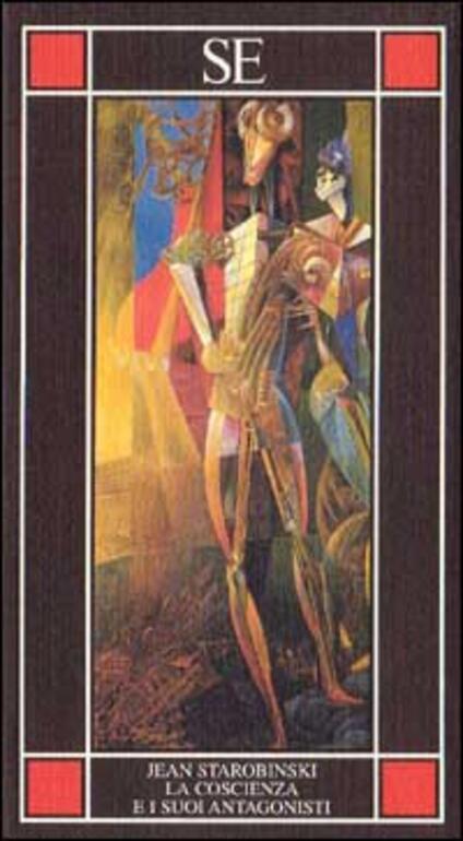 La coscienza e i suoi antagonisti - Jean Starobinski - copertina