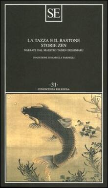 La tazza e il bastone. Storie Zen - Taïsen Deshimaru - copertina