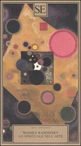 Lo spirituale nell'arte - Vasilij Kandinskij - copertina