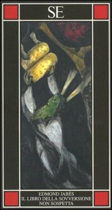 Il libro della sovversione non sospetta - Edmond Jabès - copertina