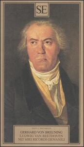 Ludwig Van Beethoven nei miei ricordi giovanili