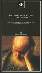 Libro Chi è l'uomo? Abraham Joshua Heschel