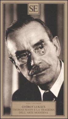 Thomas Mann e la tragedia dell'arte moderna - György Lukács - copertina