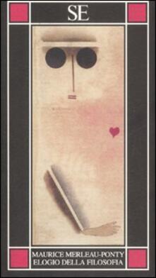 Elogio della filosofia - Maurice Merleau-Ponty - copertina